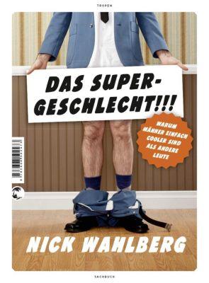 DAS SUPERGESCHLECHT!!! - Nick Wahlberg |