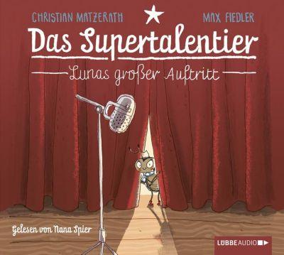 Das Supertalentier - Lunas großer Auftritt, 2 Audio-CDs, Christian Matzerath