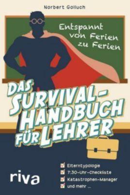 Das Survival-Handbuch für Lehrer - Norbert Golluch  