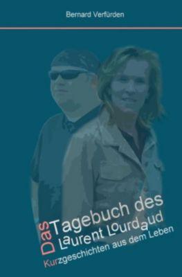 Das Tagebuch des Laurent Lourdaud - Bernard Verfürden |