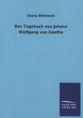 Das Tagebuch von Johann Wolfgang von Goethe - Georg Witkowski pdf epub