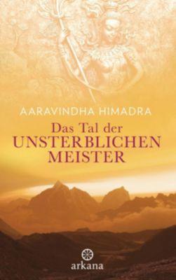 Das Tal der unsterblichen Meister - Aaravindha Himadra |