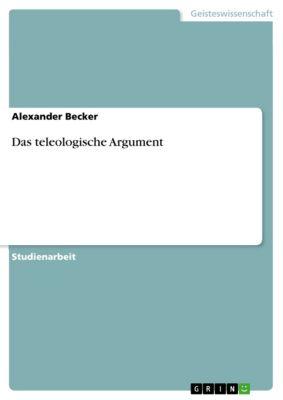 Das teleologische Argument, Alexander Becker