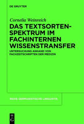Das Textsortenspektrum im fachinternen Wissenstransfer, Cornelia Weinreich
