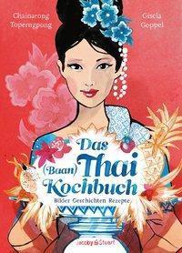 Das Thai-Kochbuch - Chainarong F. Toperngpong |