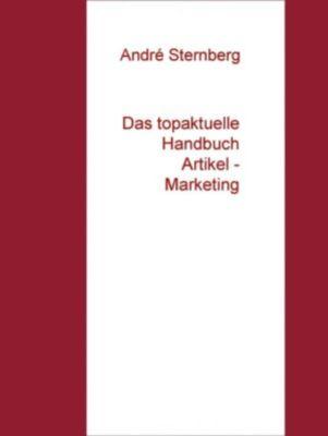 Das topaktuelle Handbuch  Artikel - Marketing, André Sternberg