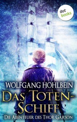 Das Totenschiff: Die Abenteuer des Thor Garson - Zweiter Roman, Wolfgang Hohlbein