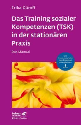Das Training sozialer Kompetenzen (TSK) in der stationären Praxis, Erika Güroff