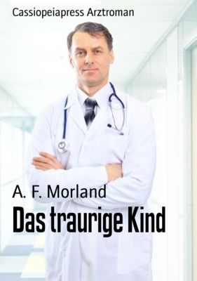 Das traurige Kind, A. F. Morland