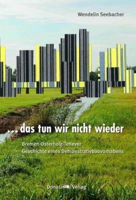 das tun wir nicht wieder, Wendelin Seebacher
