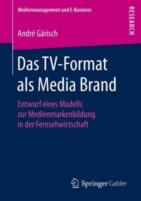 Das TV-Format als Media Brand, André Gärisch