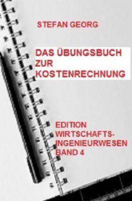 Das Übungsbuch zur Kostenrechnung - Stefan Georg pdf epub