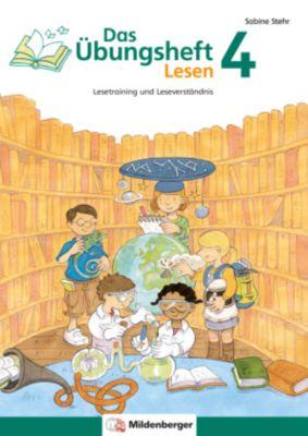 Das Übungsheft Lesen: H.4 Klasse 4, Sabine Stehr