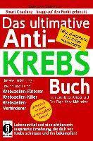 Das ultimative Anti-KREBS-Buch! Unsere Ernährung - Freund und Feind: Krebszellen-Fütterer, Krebszellen-Killer, Krebszellen-Verhinderer, Dantse Dantse