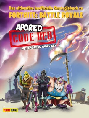 Das ultimative inoffizielle Strategiebuch zu Fortnite: Battle Royale: CODE RED: Das ultimative inoffizielle Strategiebuch zu Fortnite: Battle Royale, Andreas Kasprzak, ApoRed