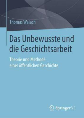 Das Unbewusste und die Geschichtsarbeit - Thomas Walach |