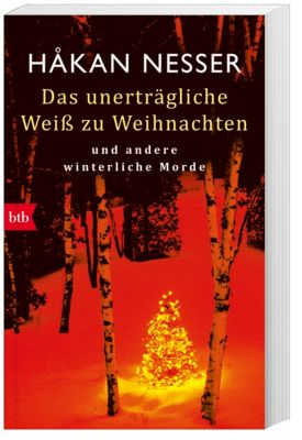 Das unerträgliche Weiß zu Weihnachten - Hakan Nesser pdf epub