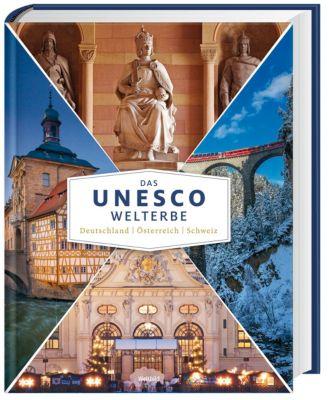 Das UNESCO Welterbe Deutschland, Österreich, Schweiz