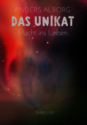 Das Unikat - Flucht ins Leben (Thriller), Anders Alborg