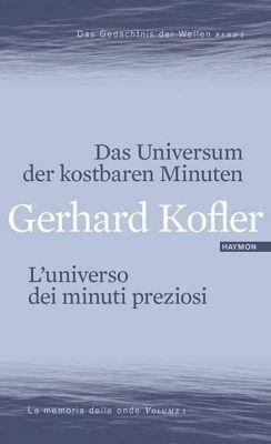 Das Universum der kostbaren Minuten / L'universo dei minuti preziosi - Gerhard Kofler pdf epub