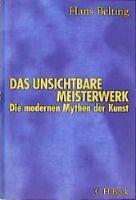 Das unsichtbare Meisterwerk, Hans Belting