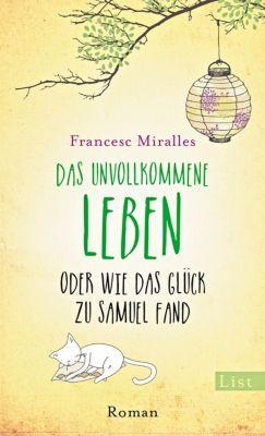 Das unvollkommene Leben oder wie das Glück zu Samuel fand - Francesc Miralles |