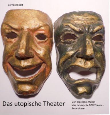 Das utopische Theater, Gerhard Ebert