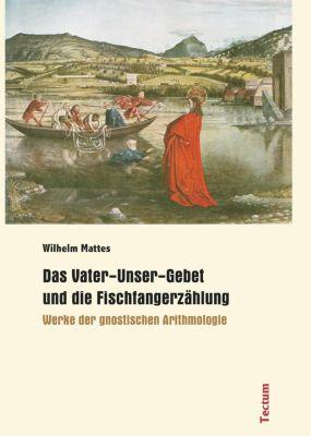 Das Vater-Unser-Gebet und die Fischfangerzählung, Wilhelm Mattes