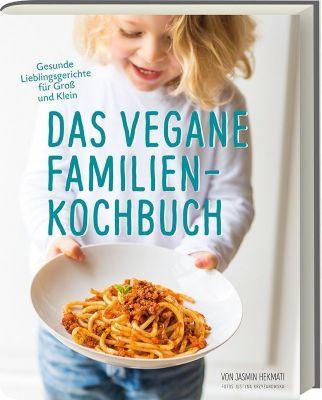 Das vegane Familienkochbuch - Jasmin Hekmati  