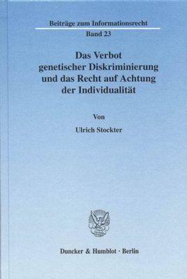 Das Verbot genetischer Diskriminierung und das Recht auf Achtung der Individualität., Ulrich Stockter