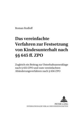 Das vereinfachte Verfahren zur Festsetzung von Kindesunterhalt nach §§ 645 ff. ZPO, Roman Rodloff