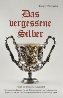 Das vergessene Silber - Horst Petersen |