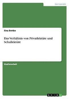 Das Verhältnis von Privatlektüre und Schullektüre, Sina Bottke