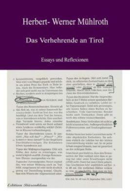 Das Verhehrende an Tirol, Herbert-Werner Mühlroth
