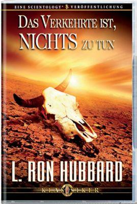 Das Verkehrte ist, nichts zu tun, L. Ron Hubbard