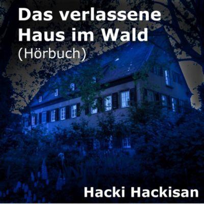 Das verlassene Haus im Wald, Hacki Hackisan
