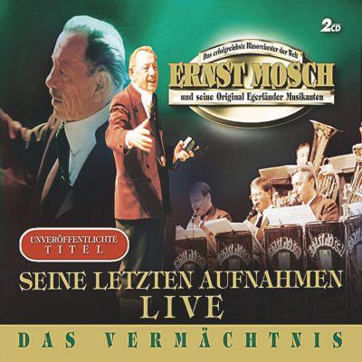 Das Vermächtnis, Ernst Mosch und seine Orginal Egerländer Musikanten
