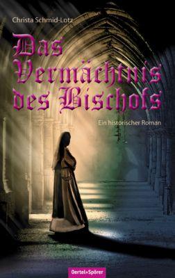 Das Vermächtnis des Bischofs - Christa Schmid-Lotz |