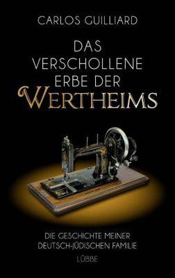 Das verschollene Erbe der Wertheims - Carlos Guilliard pdf epub