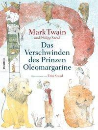 Das Verschwinden des Prinzen Oleomargarine, Mark Twain, Philip Stead
