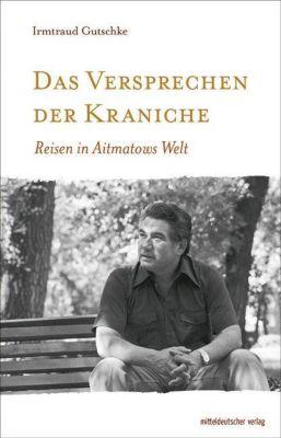 Das Versprechen der Kraniche - Irmtraud Gutschke |