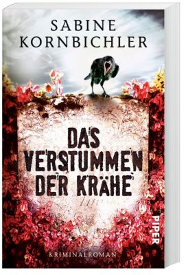 Das Verstummen der Krähe - Sabine Kornbichler pdf epub
