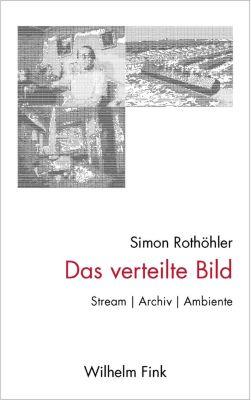 Das verteilte Bild, Simon Rothöhler