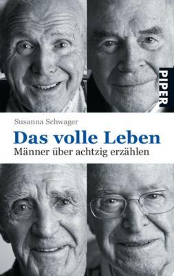 Das volle Leben: Männer über achtzig erzählen, Susanna Schwager