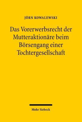 Das Vorerwerbsrecht der Mutteraktionäre beim Börsengang einer Tochtergesellschaft, Jörn Kowalewski