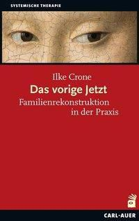 Das vorige Jetzt - Ilke Crone |