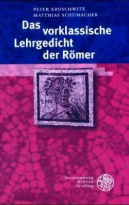 Das vorklassische Lehrgedicht der Römer, Peter Kruschwitz, Matthias Schumacher