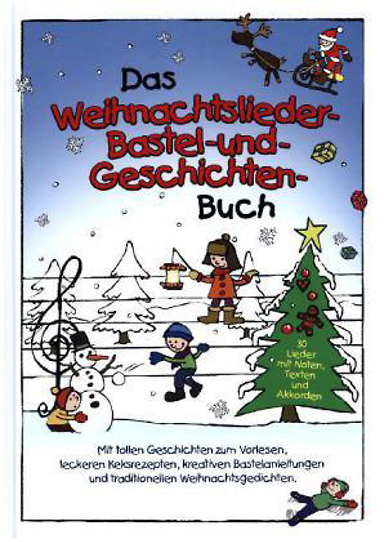 Das Weihnachtslieder Bastel Und Geschichtenbuch Buch