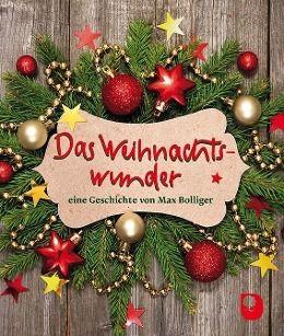 Das Weihnachtswunder - Max Bolliger |
