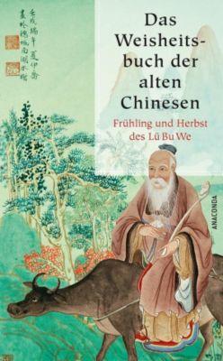 Das Weisheitsbuch der alten Chinesen, Lü Bu We